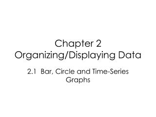 Chapter 2 Organizing/Displaying Data