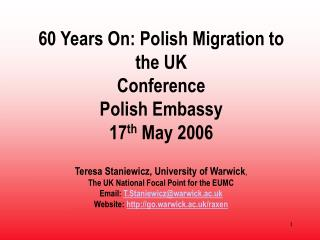 60 Years On: Polish Migration to the UK Conference Polish Embassy  17 th  May 2006