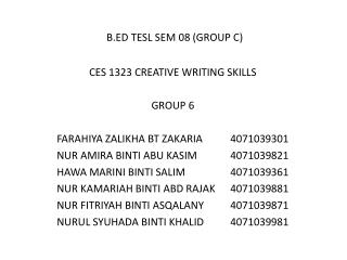 B.ED TESL SEM 08 (GROUP C) CES 1323 CREATIVE WRITING SKILLS GROUP 6