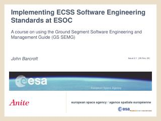 Implementing ECSS Software Engineering Standards at ESOC