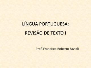 LÍNGUA PORTUGUESA:  REVISÃO DE TEXTO I