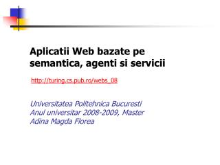 Aplicatii Web bazate pe semantica, agenti si servicii
