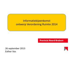 Informatiebijeenkomst  ontwerp Verordening Ruimte 2014