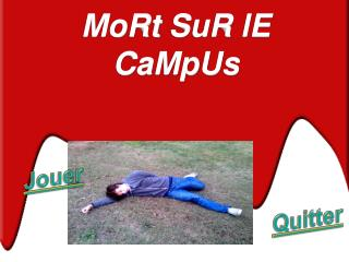 MoRt SuR lE CaMpUs