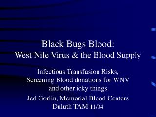 Black Bugs Blood: West Nile Virus & the Blood Supply