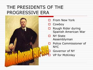 THE PRESIDENTS OF THE  PROGRESSIVE ERA