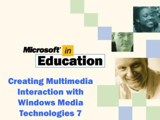 Creating Multimedia Interaction with Windows Media Technologies 7