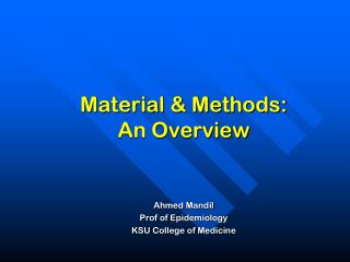 Material & Methods:  An Overview