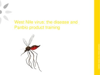 West Nile virus:  the disease and Panbio product training