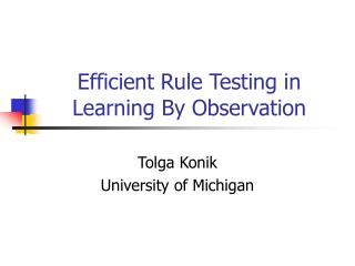 Efficient Rule Testing in Learning By Observation