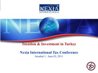 Taxation &  Investment  in Turkey Nexia International Tax Conference