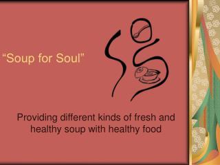 Soup for Soul