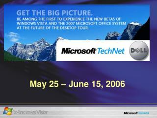 May 25 – June 15, 2006