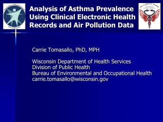 Carrie Tomasallo, PhD, MPH Wisconsin Department of Health Services Division of Public Health
