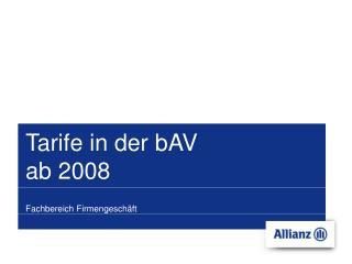 Tarife in der bAV  ab 2008