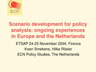 Scenario development for policy analysis: ongoing experiences in Europe and the Netherlands