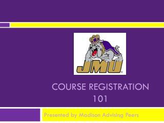 Course Registration 101