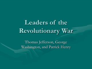 Leaders of the Revolutionary War