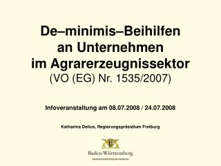 De–minimis–Beihilfen an Unternehmen im Agrarerzeugnissektor (VO (EG) Nr. 1535/2007)