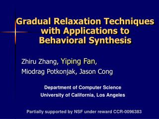 Gradual Relaxation Techniques with Applications to Behavioral Synthesis
