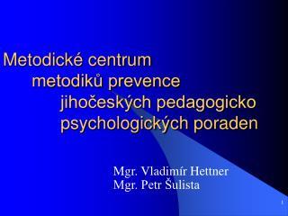 Metodické centrum  metodiků prevence jihočeských pedagogicko psychologických poraden