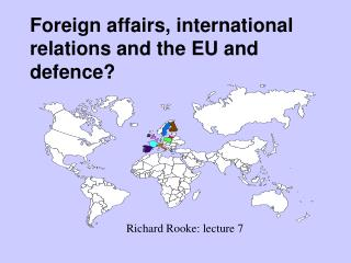 Foreign affairs, international relations and the EU and defence?