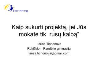 """Kaip sukurti projektą, jei Jūs mokate tik  rusų kalbą """""""