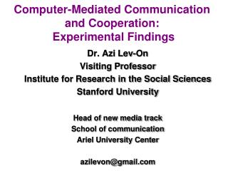 Computer-Mediated Communication and Cooperation:  Experimental Findings