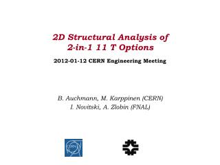 2D Structural Analysis of  2-in-1 11 T Options 2012-01-12 CERN Engineering Meeting
