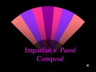 Imparfait v. Pass  Compos