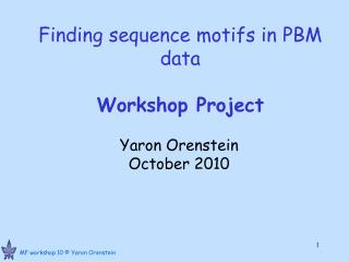Finding sequence motifs in PBM data  Workshop Project