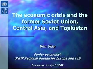 The economic crisis and the former Soviet Union, Central Asia, and Tajikistan