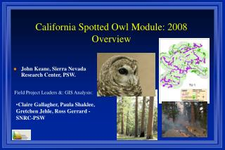 California Spotted Owl Module: 2008 Overview