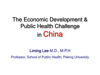 The Economic Development & Public Health Challenge  in China