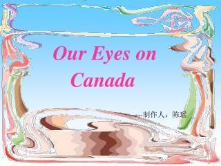 Our Eyes on          Canada