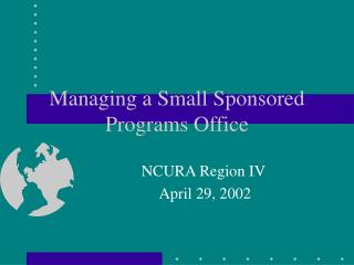 Managing a Small Sponsored Programs Office