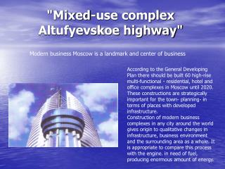 """Mixed-use complex Altufyevskoe highway"""