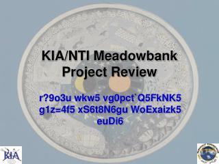 KIA/NTI Meadowbank Project Review