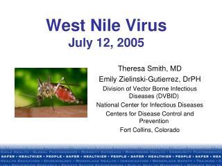 West Nile Virus July 12, 2005