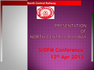 Presentation  of  NORTH CENTRAL RAILWAY