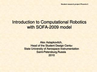 Introduction to Computational Robotics with SOFA-2009 model