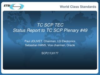 TC SCP TEC  Status Report to TC SCP Plenary #49