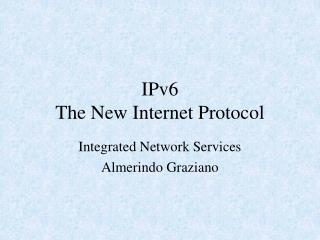 IPv6 The New Internet Protocol