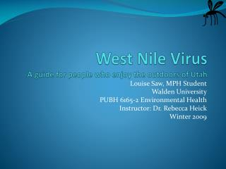West Nile Virus A guide for people who enjoy the outdoors of Utah