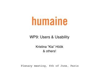 "WP9: Users & Usability Kristina ""Kia"" Höök & others!"