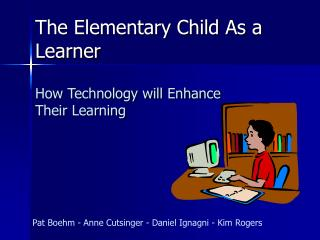 The Elementary Child As a Learner