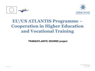 EU/US ATLANTIS Programme � Cooperation in Higher Education and Vocational Training