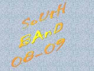 SoUtH BAnD 08-09