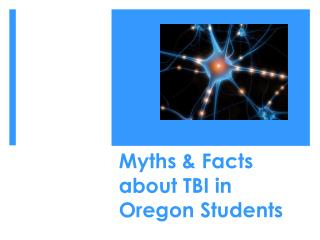 Myths & Facts about TBI in Oregon Students
