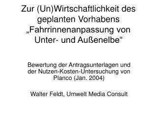"""Zur (Un)Wirtschaftlichkeit des geplanten Vorhabens """"Fahrrinnenanpassung von Unter- und Außenelbe"""""""